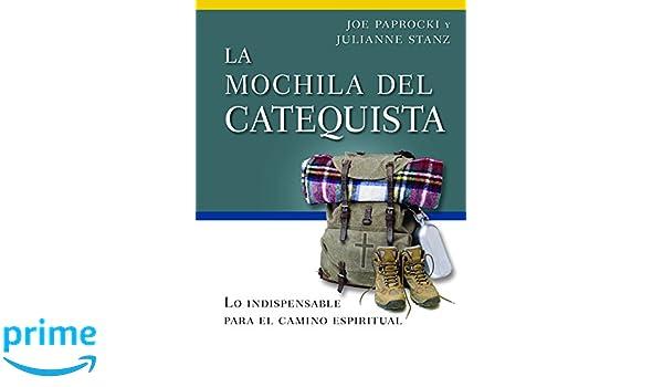 La mochila del catequista: Lo indispensable para el camino espiritual (Toolbox Series) (Spanish Edition): Joe Paprocki DMin, Julianne Stanz: 9780829444216: ...