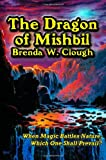 The Dragon of Mishbil, Brenda W. Clough, 0981848729