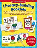 Literacy-Building Booklets: A Big Collection of Interactive Mini-Books That Help Children Explore Concepts of Print, Build Vocabulary, and Tie Into the Topics You Teach—All Year Long!