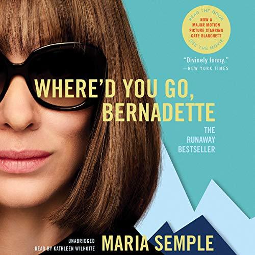 Where'd You Go, Bernadette: A Novel -