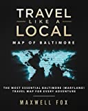 Travel Like a Local - Map of Baltimore: The Most Essential Baltimore (Maryland) Travel Map for Every Adventure