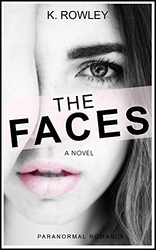 Romance: The Faces (A Novel by K. Rowley + 14 books including HOT Series NEW BLOOD Part 1 and 2 and Popular Novel THE DREAM CATCHER) (Paranormal, Contemporary, ... Alien, (Halloween Ii Part 1)