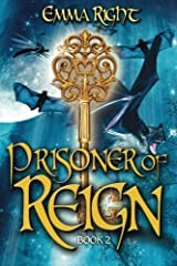 Prisoner of Reign: Young Adult/ Middle Grade Adventure Fantasy (Reign Fantasy) (Volume 2) Paperback