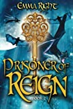 Prisoner of Reign: Young Adult/ Middle Grade Adventure Fantasy (Reign Fantasy) (Volume 2)