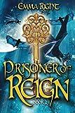 Prisoner of Reign: Young Adult/ Middle Grade Adventure Fantasy (Reign Fantasy) (Volume 2)