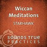 Wiccan Meditations |  Starhawk