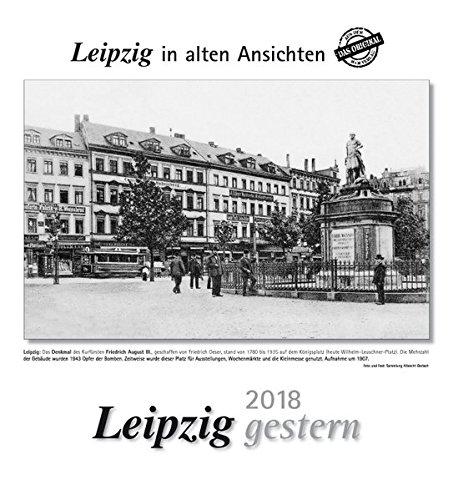 Leipzig gestern 2018: Leipzig in alten Ansichten