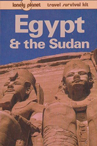 Egypt and the Sudan [Lonely Planet Survival Guide]