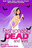 Fashionably Dead and Wed: Book Seven, The Hot Damned Series