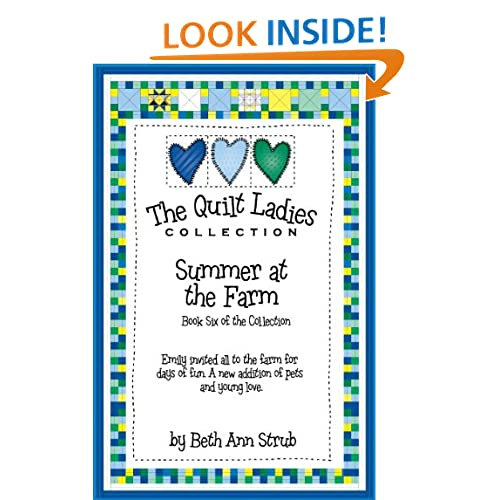 The Quilt Ladies Book 6 Summer at The Farm (The Quilt Ladies Book Collection) Beth Ann Strub