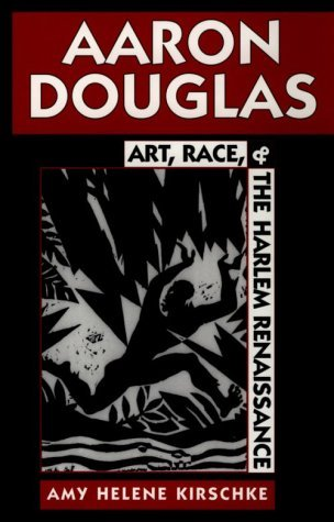 Aaron Douglas: Art, Race, and the Harlem Renaissance: 1st (First) Edition