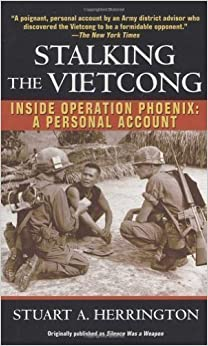 Book Stalking the Vietcong: Inside Operation Phoenix: A Personal Account by Herrington, Stuart published by Presidio Press (2004)
