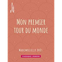 Mon premier tour du monde (Classiques Jeunessse) (French Edition)