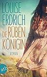 Die Rübenkönigin: Roman