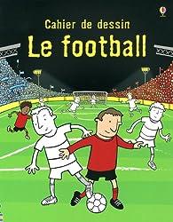Le football : Cahier de dessin