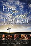 Bill and Gloria Gaither: How Great Thou Art