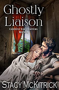 Ghostly Liaison (Ghostly Encounters Book 1) by [McKitrick, Stacy]