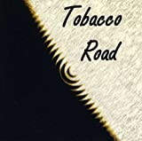 Tobacco Road by Tobacco Road (2008-07-08)
