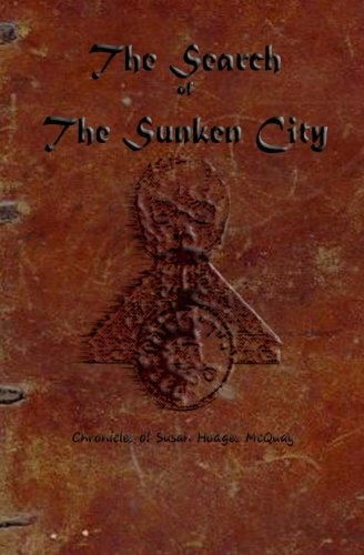 Search Of The Sunken City: From The Chronicles Of Susan Hodges Mcquay (Indiana Jones And The Search For Atlantis)