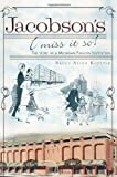 Jacobson's, I Miss It So!: The Story of a Michigan Fashion Institution (Landmarks)