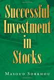 Successful Investment in Stocks, Masoud Sorkhou, 1467000302