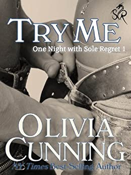 Try Me (One Night with Sole Regret series Book 1) by [Cunning, Olivia]