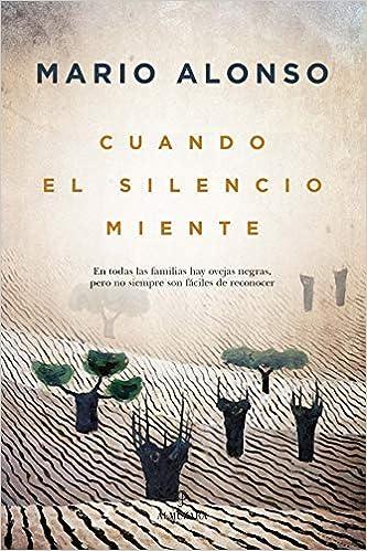 Cuando El Silencio miente de Mario Alonso Ayala