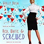 Red, White & Screwed | Holly Bush