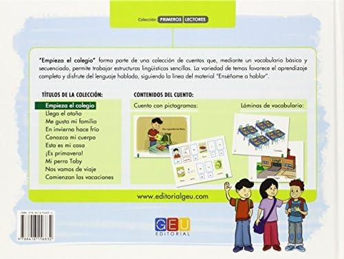 Empieza el colegio / Editorial GEU/ Recomendado a partir de 6 años/ Fomenta la lectura / Indicado para educar en valores / Incluye pictogramas ... lingüística. Primeros lectores.: Amazon.es: Gloria López Garzón: Libros