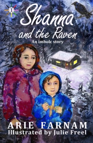 Shanna and the Raven: An Imbolc Story (The Children's Wheel of the Year) (Volume 1) PDF
