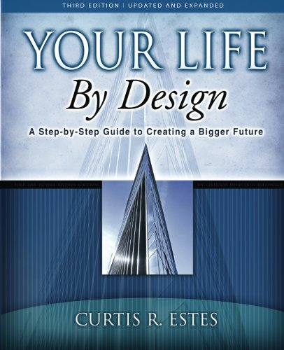Download Your Life by Design: A Step-by-Step Guide to Creating a Bigger Future pdf