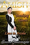 Amish Breaking Hearts (Love in Arcola Book 1)