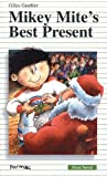 Mikey Mite's Best Present by Gilles Gauthier (1998-01-01)