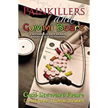 Painkillers and Gummi Bears: A mother and son's journey through fear to freedom