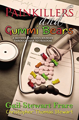 Painkillers and Gummi Bears: A mother and son's journey through fear to (Christopher Bear)