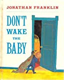 Don't Wake the Baby, Jonathan Franklin, 0374318263