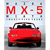Mazda MX-5 Miata: Twenty-Five Years