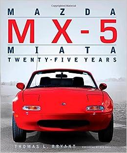 Mazda MX5 Miata TwentyFive Years Thomas Bryant Bob Hall