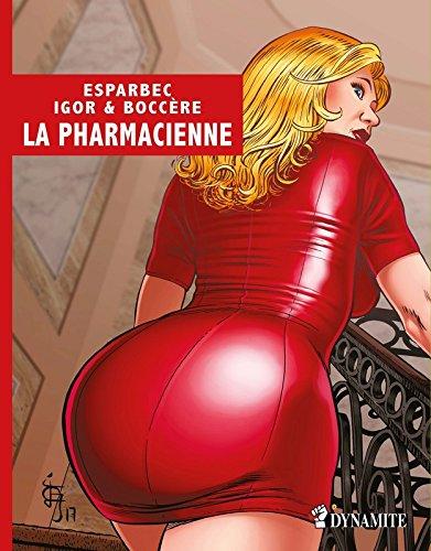 La Pharmacienne Album – 8 juin 2017 Olaf Boccere Esparbec Igor Dynamite