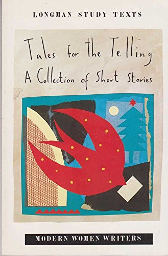 Modern Women Writers: Tales for the Telling - A Collection of Short Stories (Study Texts)