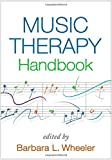 Music Therapy Handbook (Creative Arts and Play Therapy)