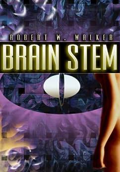 Brain Stem by [Walker, Robert W.]