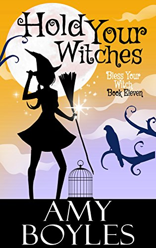 Hold Your Witches (Bless Your Witch Book 11) by [Boyles, Amy]
