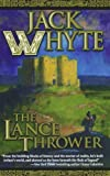The Lance Thrower (Camulod Chronicles (Paperback))