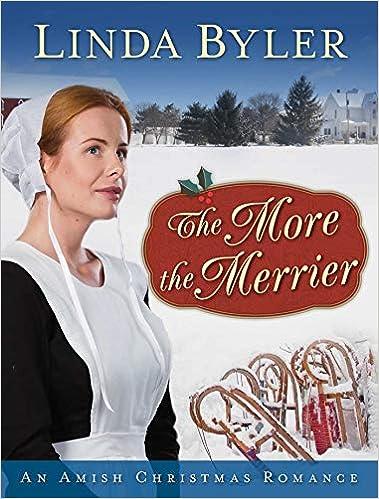 Linda Byler New Christmas Books 2020 The More the Merrier: An Amish Christmas Romance: Byler, Linda