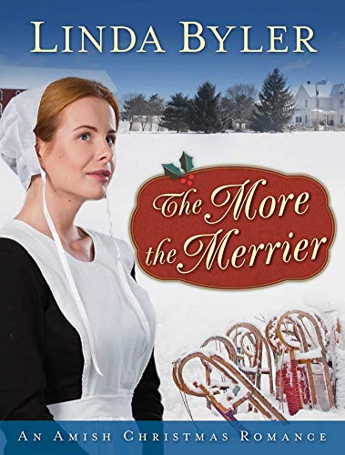 The More the Merrier: An Amish Christmas Romance by [Byler, Linda]