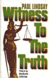 Witness to the Truth, Paul Lindsay, 1560546379