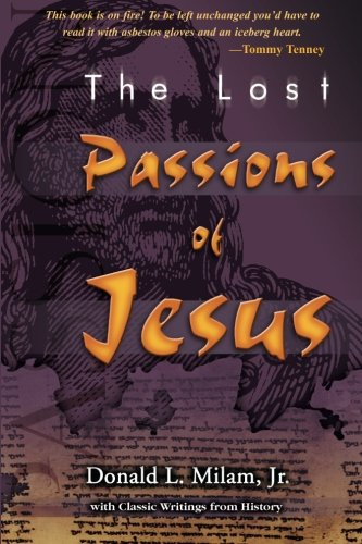 Read Online The Lost Passions of Jesus pdf