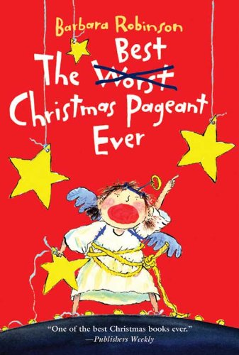 The Best Christmas Pageant Ever (The Herdmans series Book 1) (The Best Worst School Year Ever)