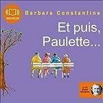 Et puis, Paulette… | Barbara Constantine
